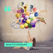 6. Keep a Little You